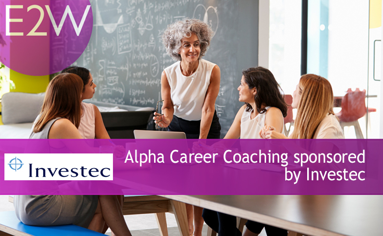 E2W's Alpha Career Coaching programme, sponsored and hosted by Investec.