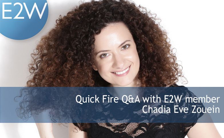 Quick Fire Questions with E2W member Chadia Eve Zouein