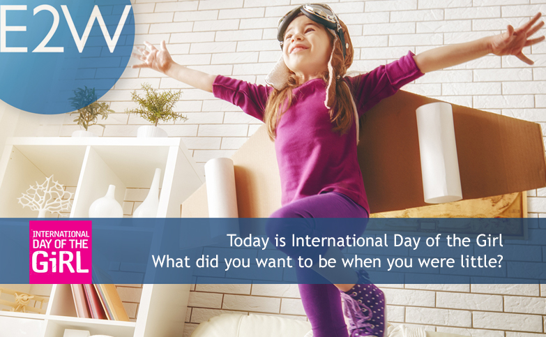 Today is International Day of the Girl - What did you want to be when you were little?
