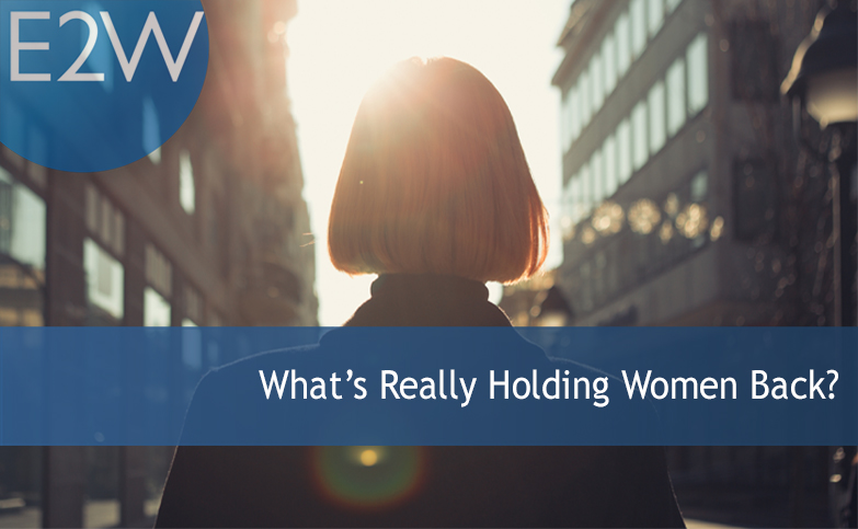 What's Really Holding Women Back?