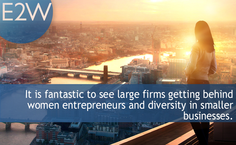 It is great to see large firms getting behind women entrepreneurs and diversity in smaller businesses.