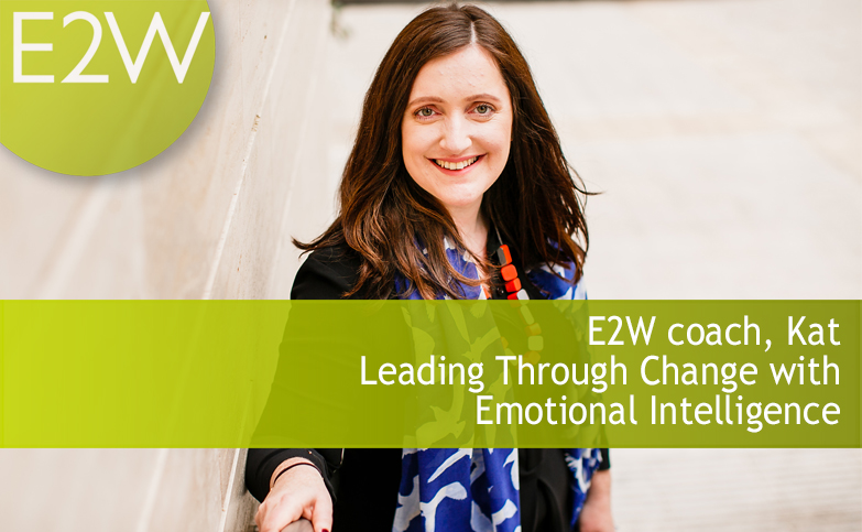 Leading through change with emotional intelligence