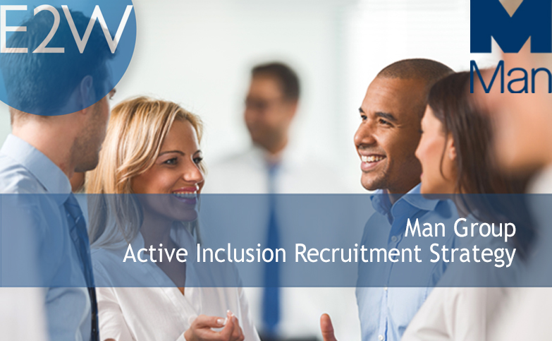 Man Group are working with E2W to implement an 'active inclusion' recruitment strategy