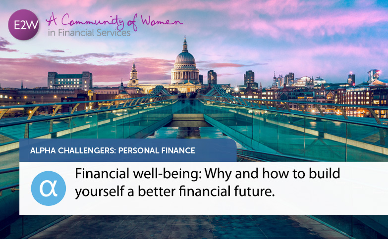 Alpha Challengers: Financial well-being: Why and how to build yourself a better financial future.