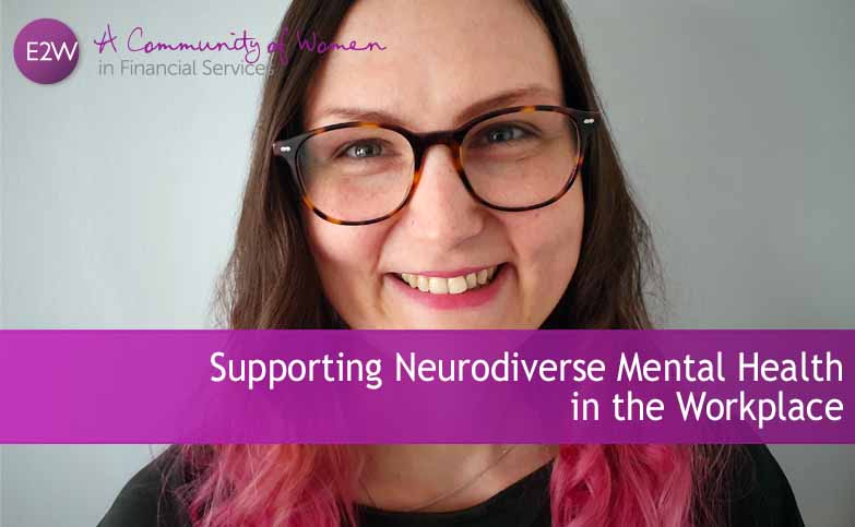 E2W Workshop: Supporting Neurodiverse Mental Health  in the Workplace