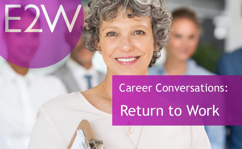 Career Conversation: Return to Work