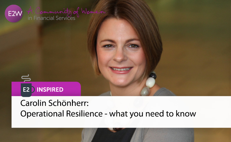 E2 Inspired Carolin Schönherr: Operational Resilience - what you need to know