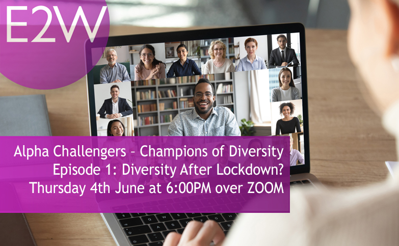 Alpha Challengers – Championing Diversity Episode 1: Diversity After Lockdown?
