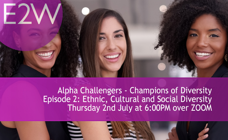 Alpha Challengers – Championing Diversity Episode 2: Ethnic, Cultural and Social Diversity
