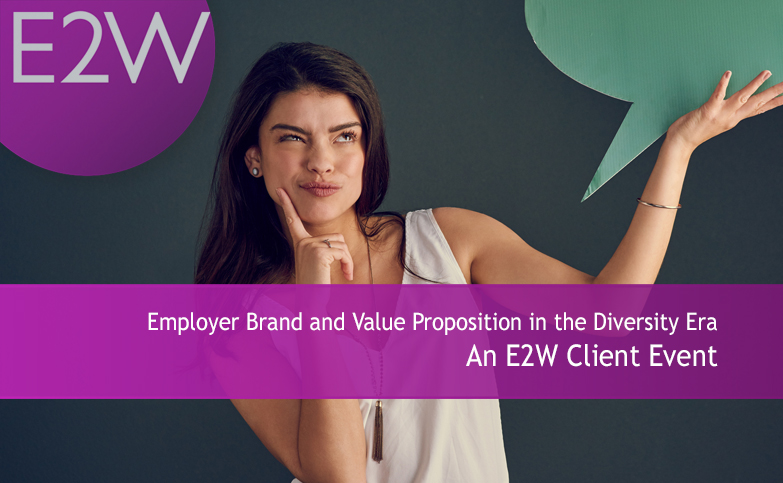 Employer Brand and Value Proposition in the Diversity Era