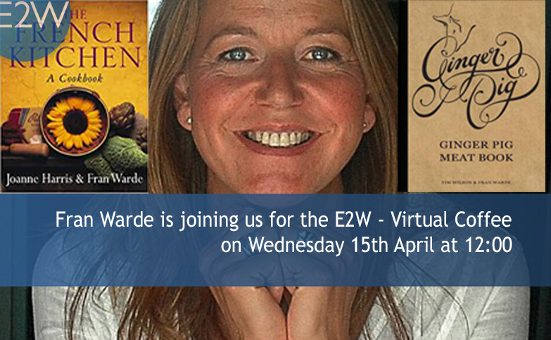 E2W - Weekly Virtual Coffee Break - With Fran Warde
