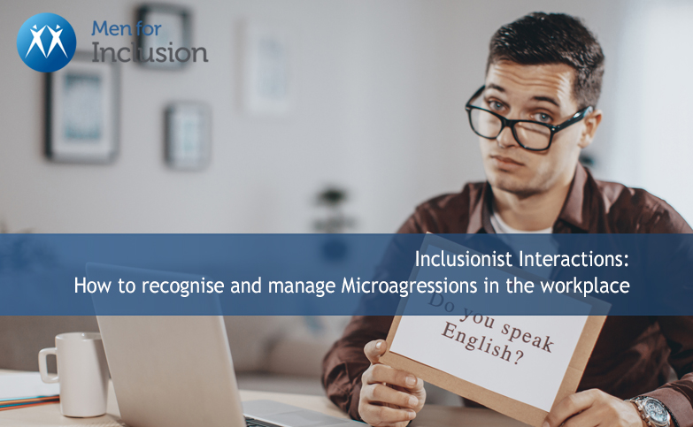 PLEASE NOTE THIS SESSION HAS BEEN POSTPONED UNTIL 6TH JULY - Inclusionist Interactions: How to recognise and manage Microagressions in the workplace