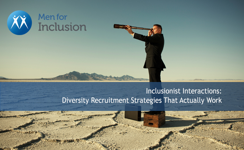 Inclusionist Interactions: Diversity Recruitment Strategies That Actually Work