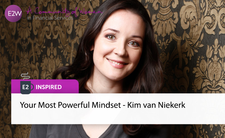 E2 Inspired - Your Most Powerful Mindset - Kim van Niekerk