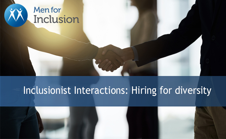 Inclusionist Interactions: Hiring for diversity