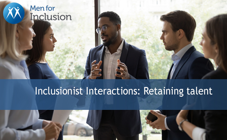Inclusionist Interactions: Retaining talent