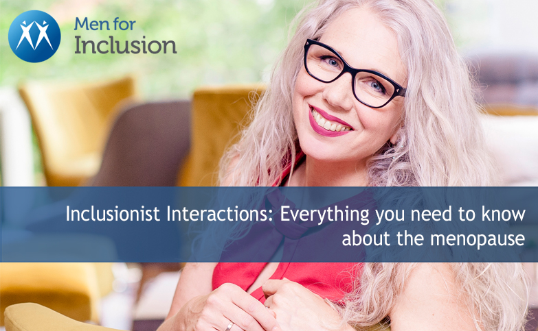 Inclusionist Interactions: Everything you need to know about the menopause