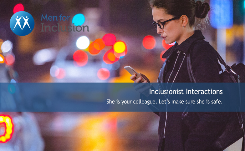 Inclusionist Interactions: She is your colleague. Let's make sure she is safe.