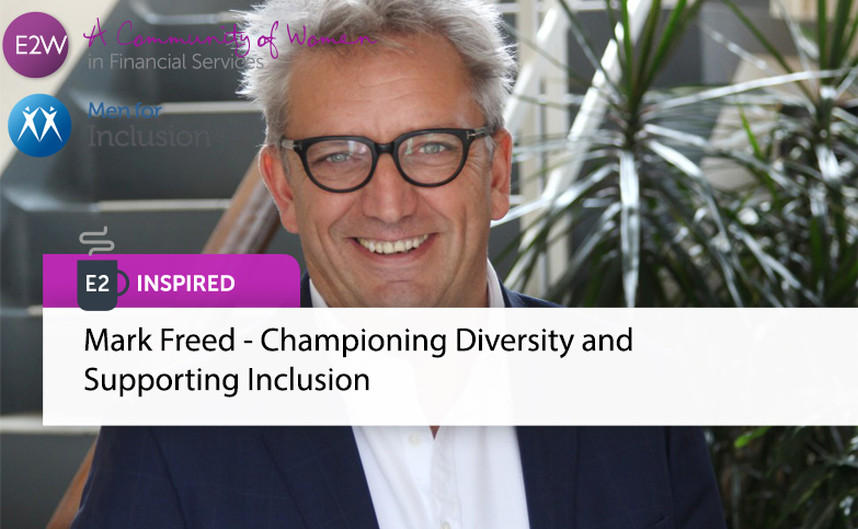E2 Inspired: Mark Freed - Championing Diversity and Supporting Inclusion