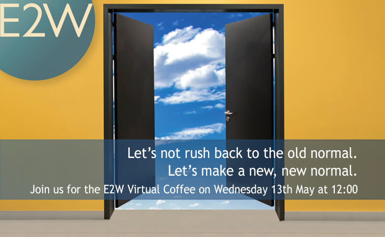 Weekly Virtual Coffee Break - Let's not rush back to the old normal.  Let's make a new, new normal.