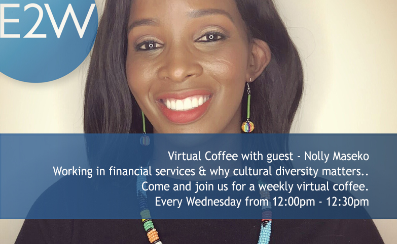 Weekly Virtual Coffee Break - Working in financial services as a woman & why cultural diversity matters.