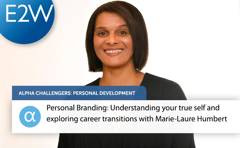 Personal Branding: Understanding your true self and exploring career transitions with Marie-Laure Humbert