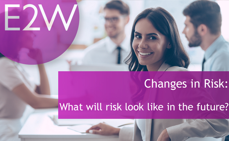 Changes in Risk: What will risk look like in the future?