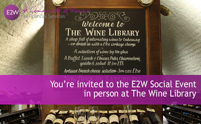 You're invited to the E2W Social Event, in person at The Wine Library