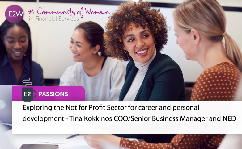E2 Passions - Exploring the Not for Profit Sector for career and personal development - Tina Kokkinos COO/Senior Business Manager and NED