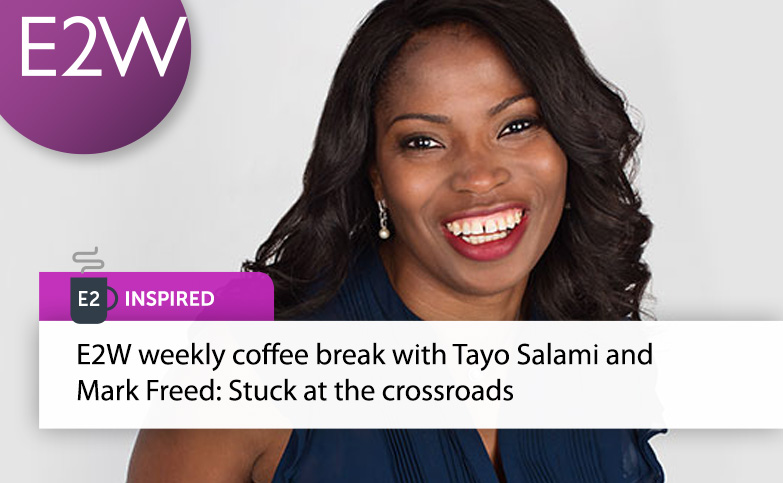 Weekly Virtual Coffee Break – Tayo Salami and Mark Freed: Stuck at a crossroads