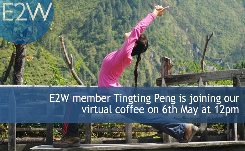 Weekly Virtual Coffee Break - with E2W Member Tingting Peng