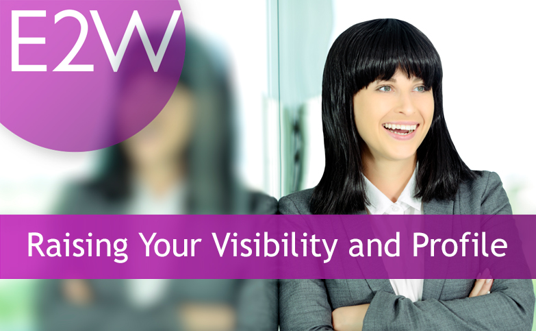 Raising Your Visibility and Profile at Work