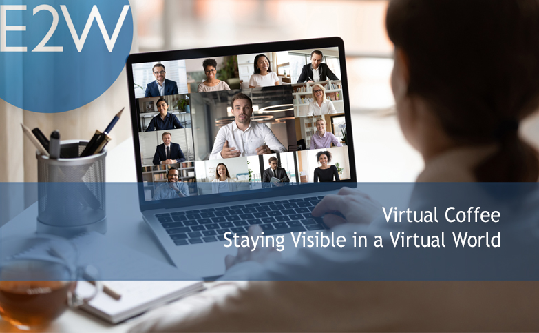 Weekly Virtual Coffee Break - Being Visible in a Virtual World