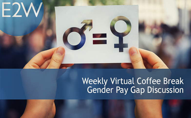 Weekly Virtual Coffee Break - Gender Pay Gap Discussion