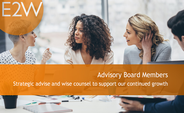 Strategic advise and wise counsel to support our continued growth
