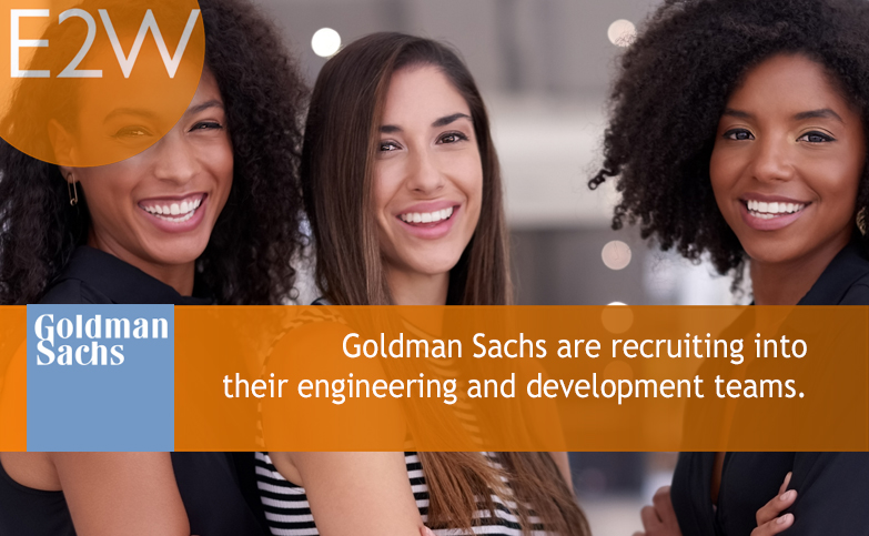 Goldman Sachs are recruiting into their engineering and development teams.
